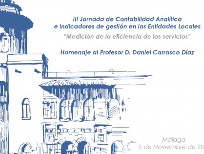 III Jornada de Contabilidad Analítica e indicadores de gestión en las Entidades Locales: Medición de la eficiencia de los servicios. Homenaje al Profesor D. Daniel Carrasco Díaz